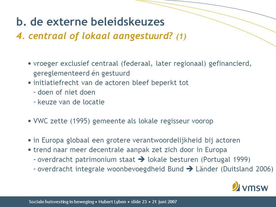 b. de externe beleidskeuzes 4. centraal of lokaal aangestuurd (1)