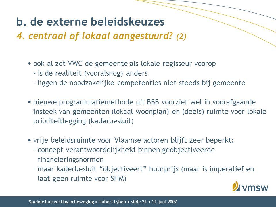 b. de externe beleidskeuzes 4. centraal of lokaal aangestuurd (2)
