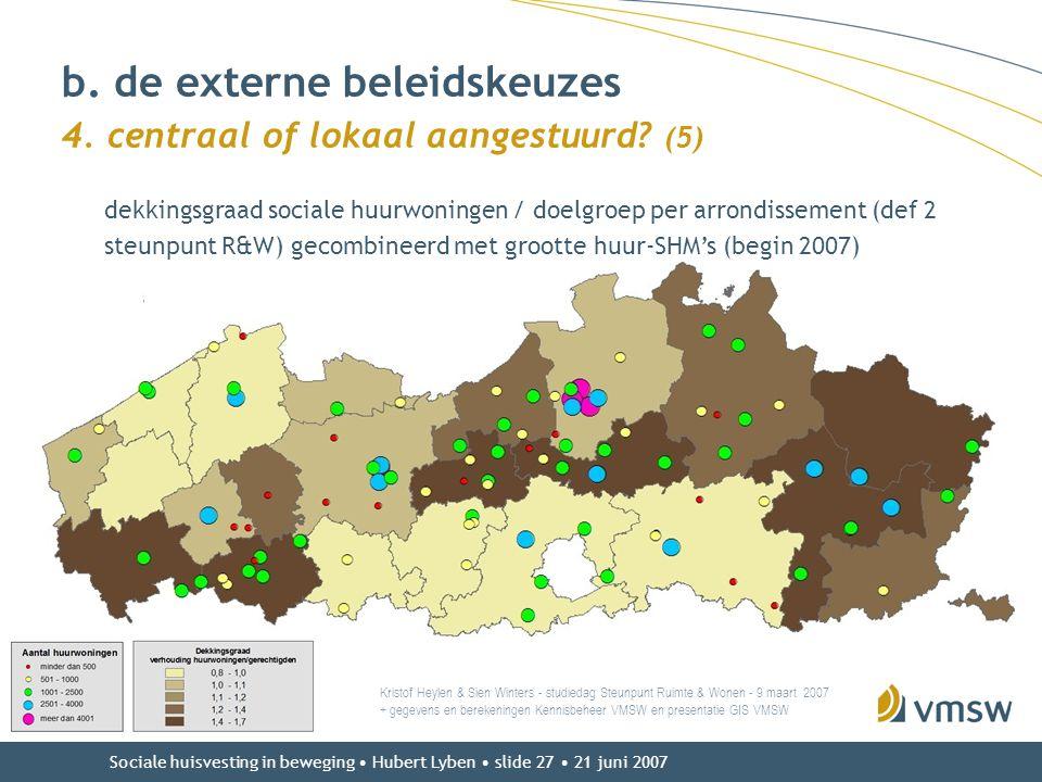 b. de externe beleidskeuzes 4. centraal of lokaal aangestuurd (5)