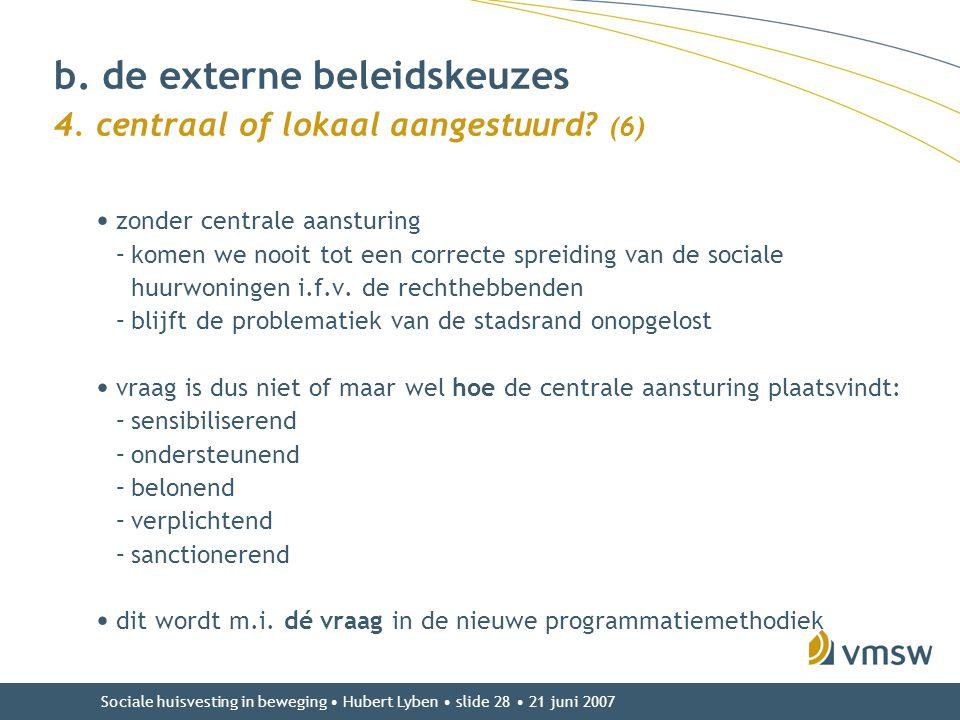 b. de externe beleidskeuzes 4. centraal of lokaal aangestuurd (6)
