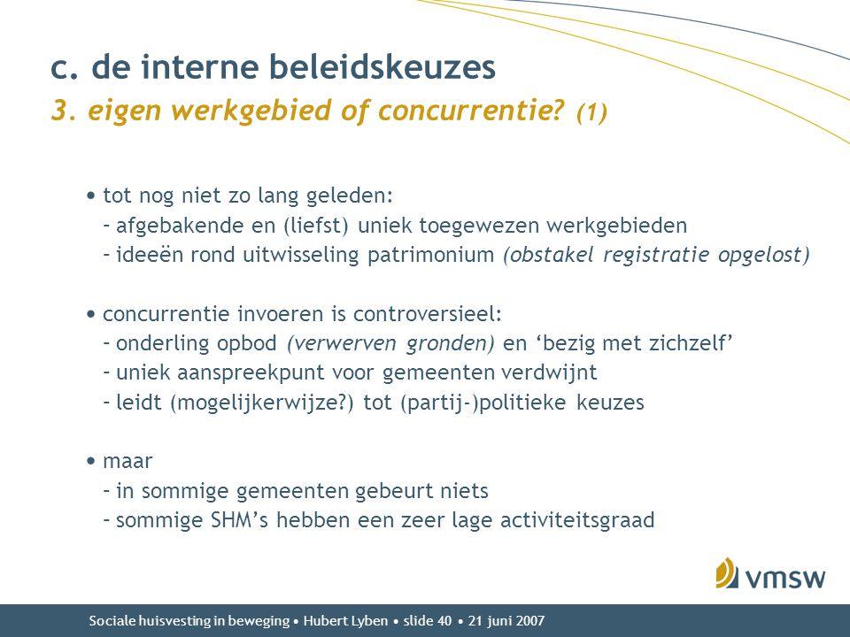 c. de interne beleidskeuzes 3. eigen werkgebied of concurrentie (1)