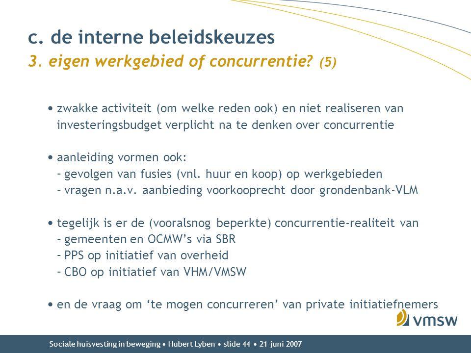 c. de interne beleidskeuzes 3. eigen werkgebied of concurrentie (5)