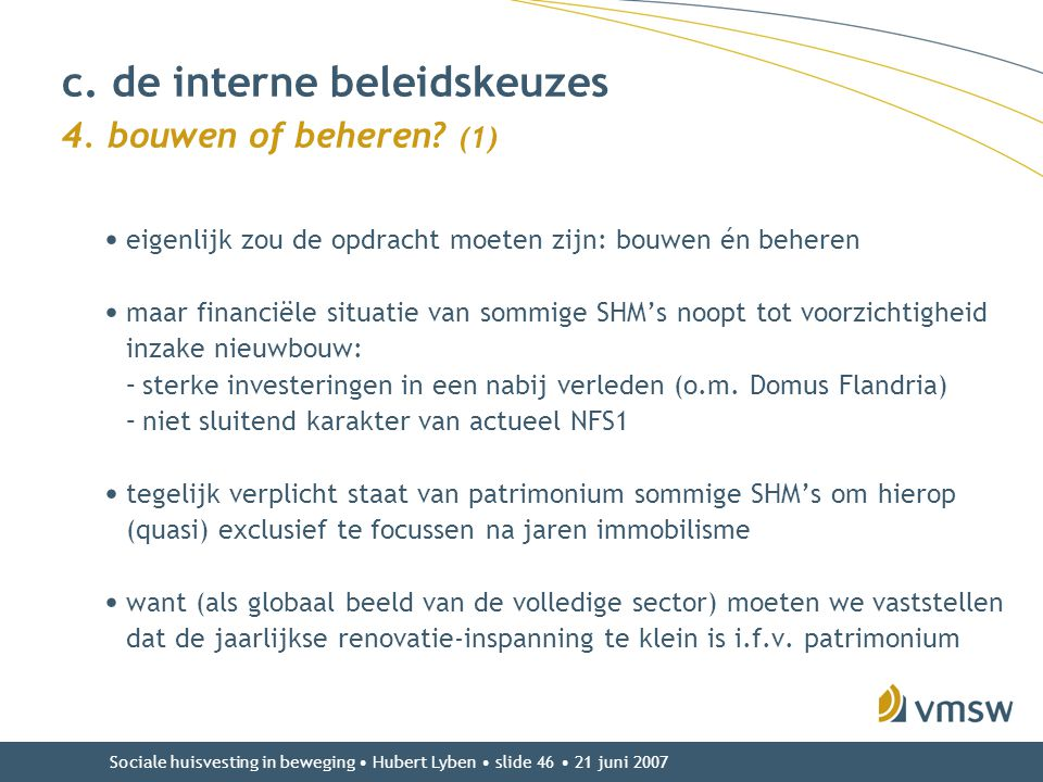 c. de interne beleidskeuzes 4. bouwen of beheren (1)