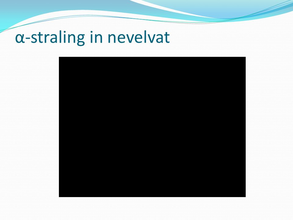 α-straling in nevelvat