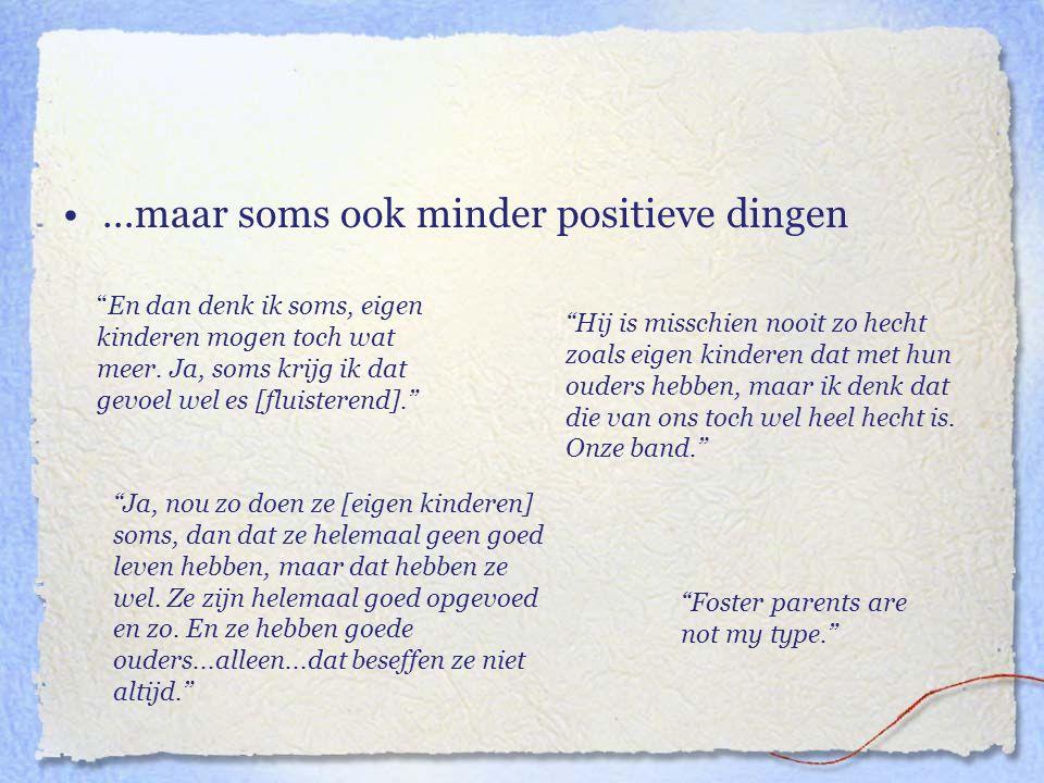 …maar soms ook minder positieve dingen