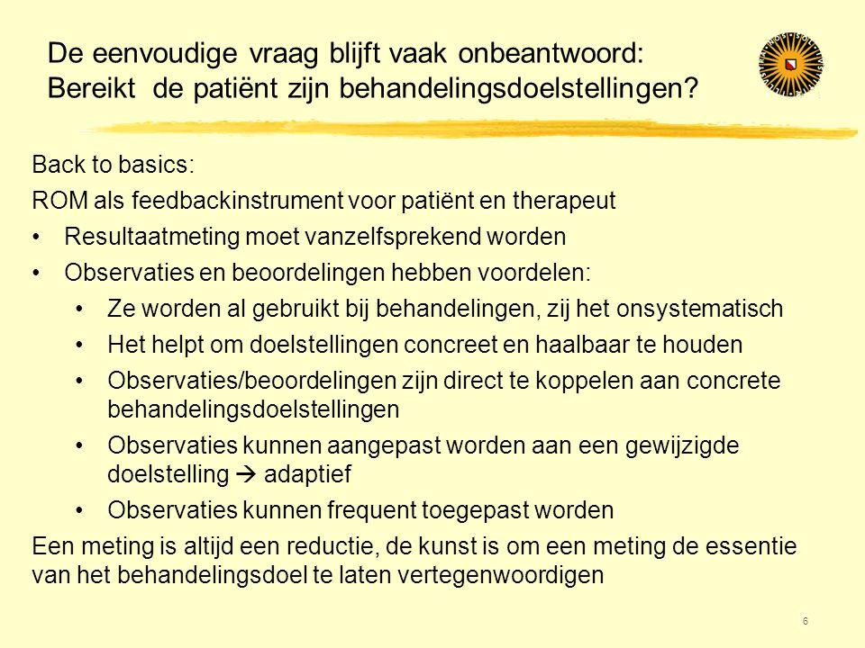 De eenvoudige vraag blijft vaak onbeantwoord: Bereikt de patiënt zijn behandelingsdoelstellingen