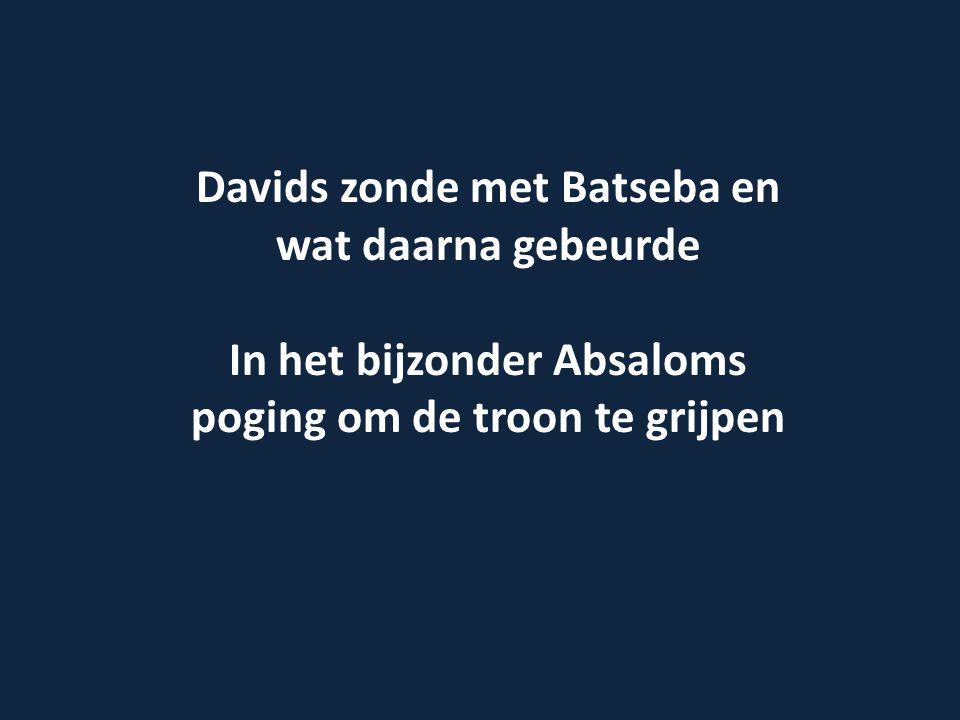 Davids zonde met Batseba en wat daarna gebeurde