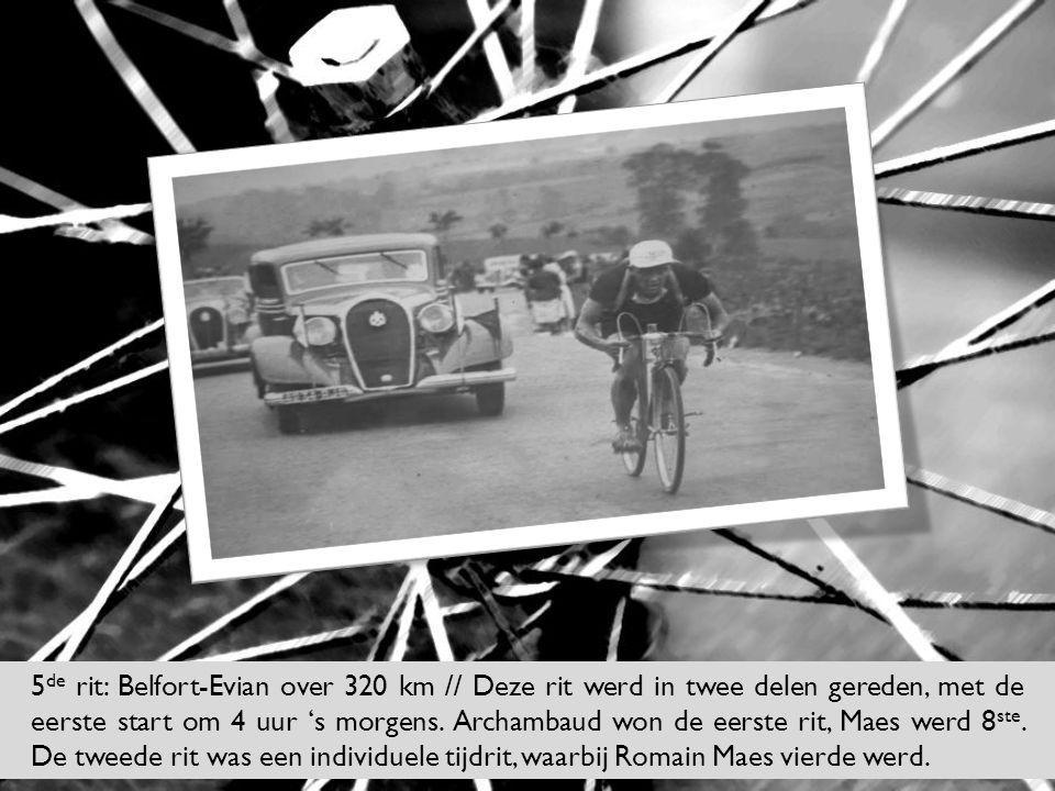 5de rit: Belfort-Evian over 320 km // Deze rit werd in twee delen gereden, met de eerste start om 4 uur 's morgens.