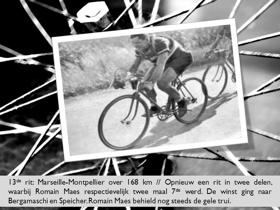 13de rit: Marseille-Montpellier over 168 km // Opnieuw een rit in twee delen, waarbij Romain Maes respectievelijk twee maal 7de werd.