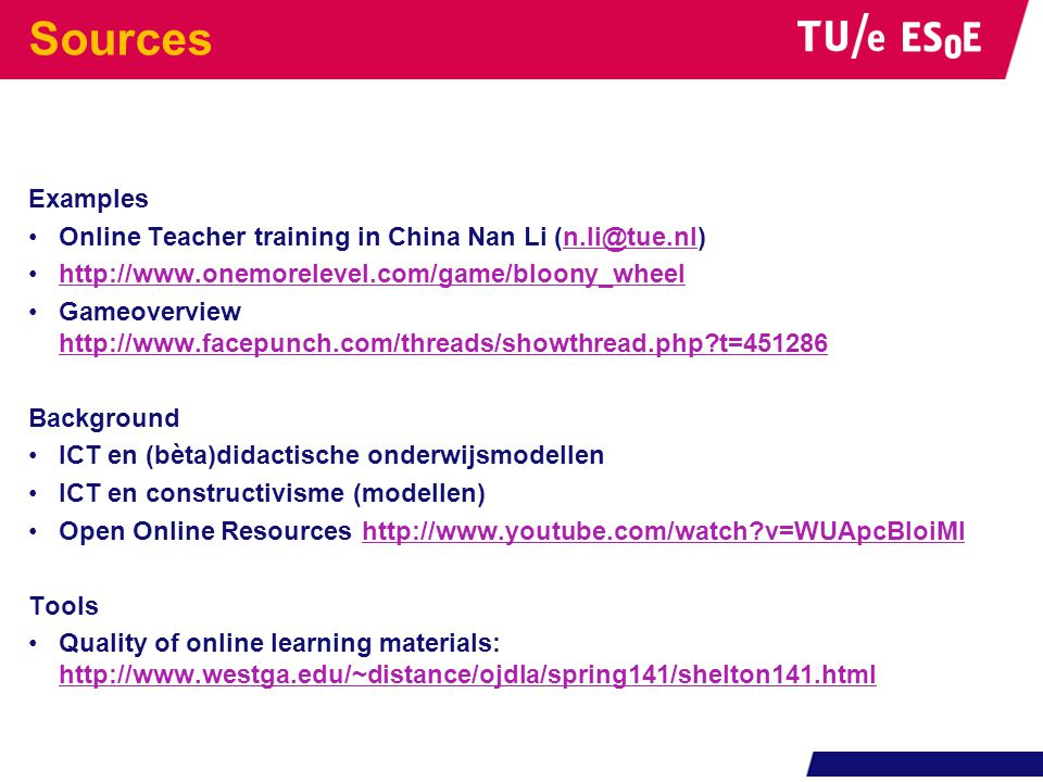 Sources Examples Online Teacher training in China Nan Li (n.li@tue.nl)