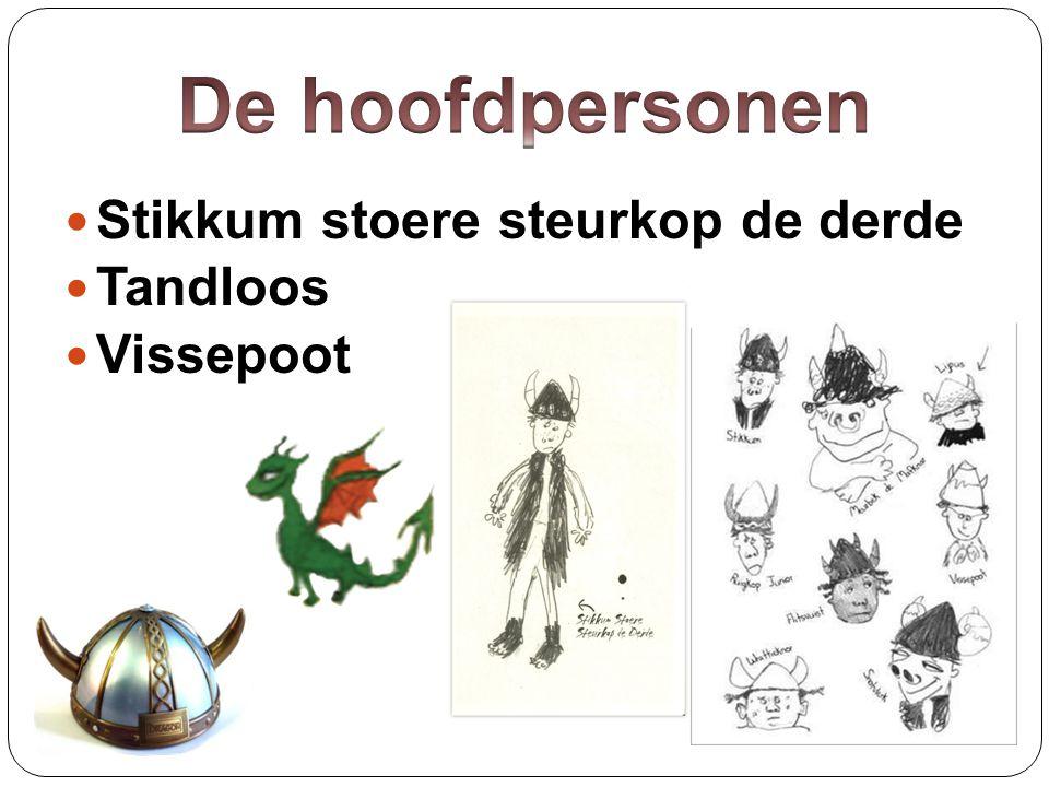 De hoofdpersonen Stikkum stoere steurkop de derde Tandloos Vissepoot