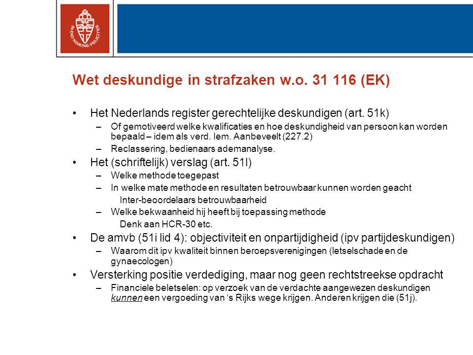 Wet deskundige in strafzaken w.o. 31 116 (EK)