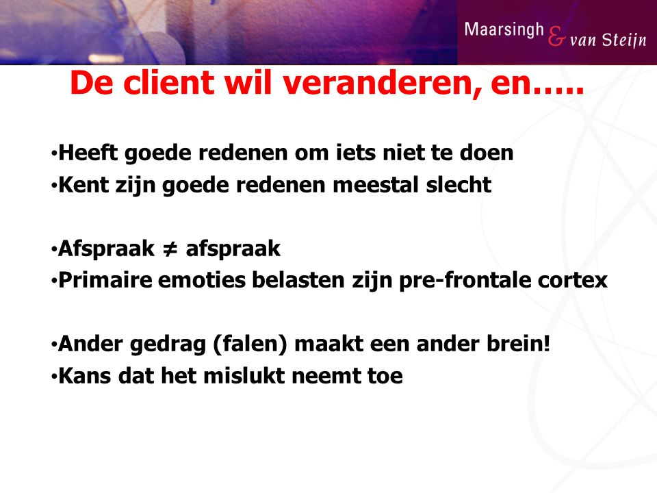 De client wil veranderen, en…..