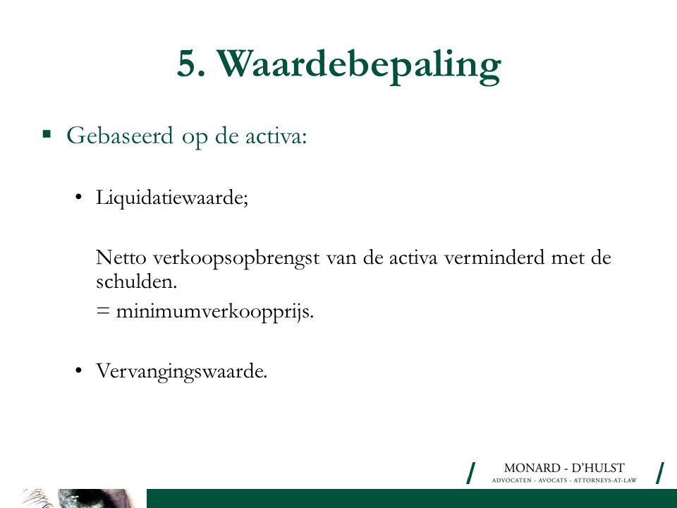 5. Waardebepaling Gebaseerd op de activa: Liquidatiewaarde;