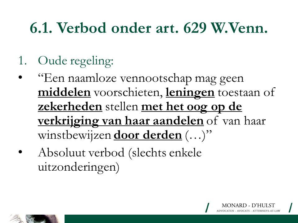 6.1. Verbod onder art. 629 W.Venn. Oude regeling:
