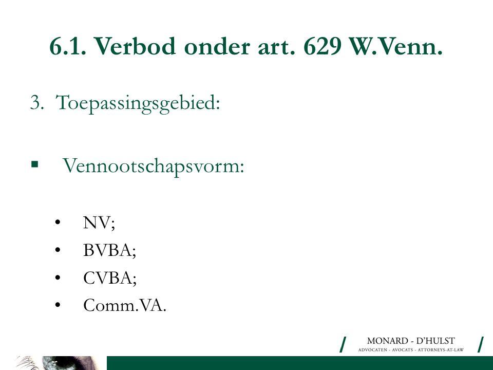 6.1. Verbod onder art. 629 W.Venn. 3. Toepassingsgebied: