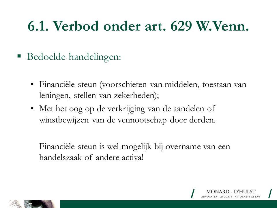 6.1. Verbod onder art. 629 W.Venn. Bedoelde handelingen: