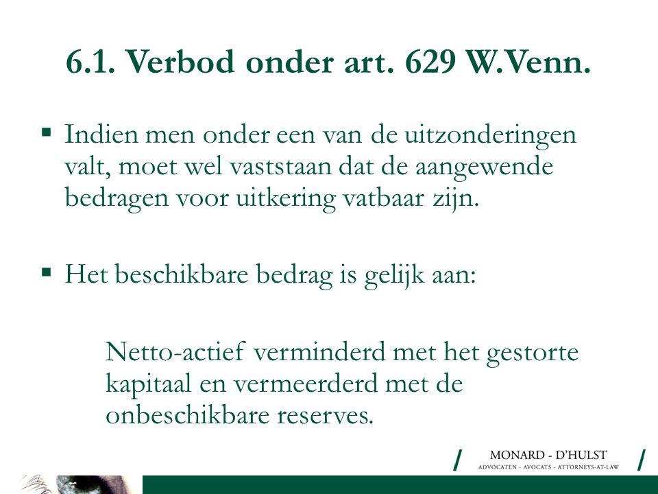 6.1. Verbod onder art. 629 W.Venn.
