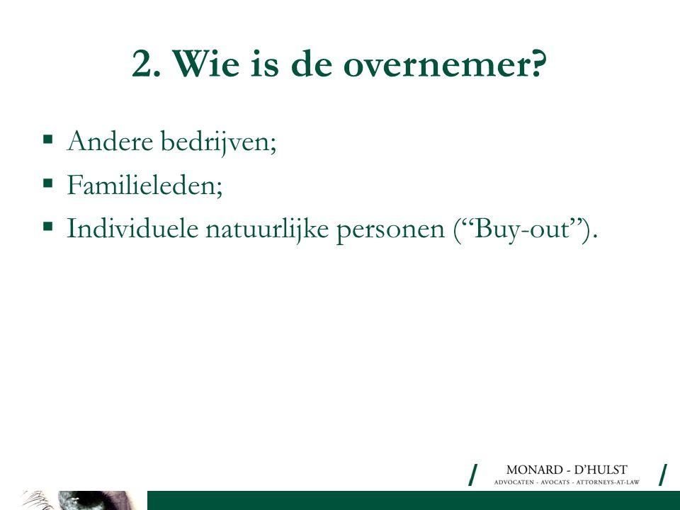 2. Wie is de overnemer Andere bedrijven; Familieleden;
