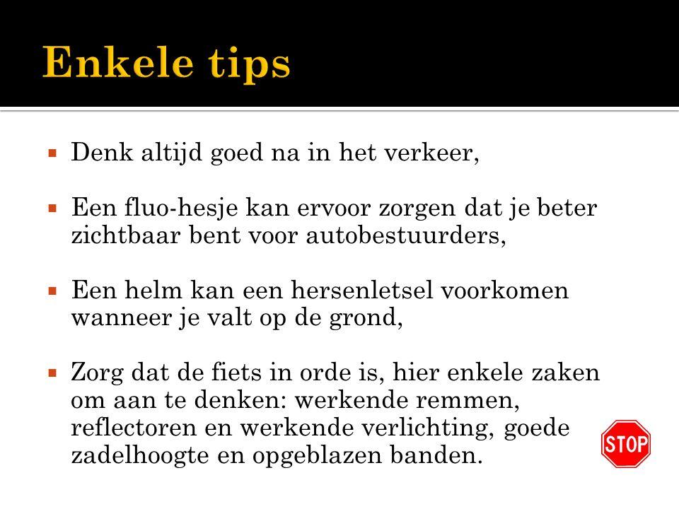 Enkele tips Denk altijd goed na in het verkeer,