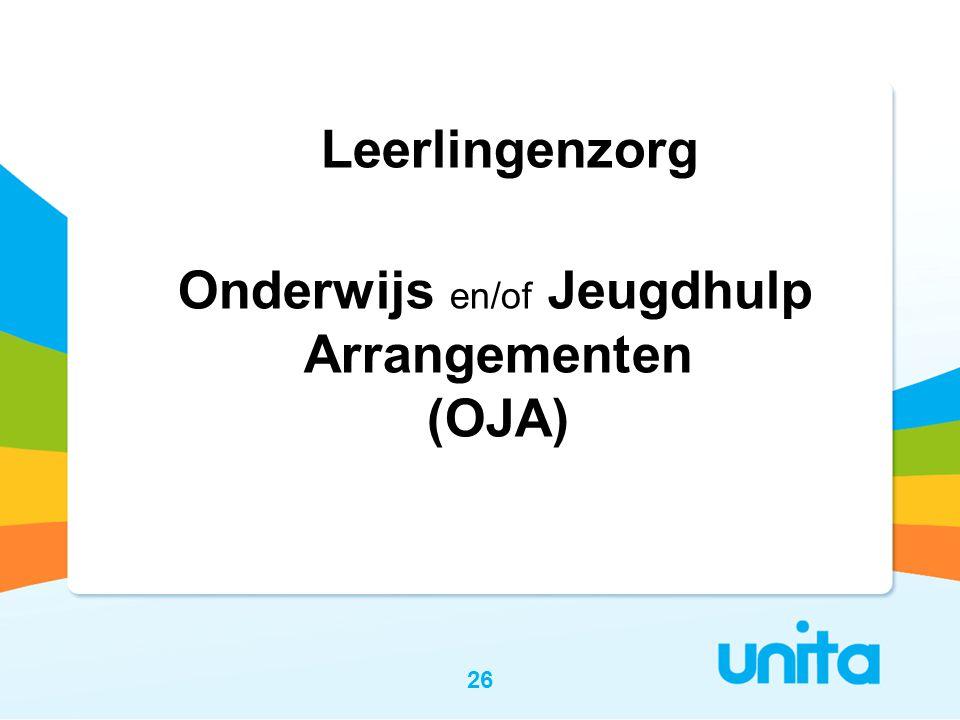 Leerlingenzorg Onderwijs en/of Jeugdhulp Arrangementen (OJA)