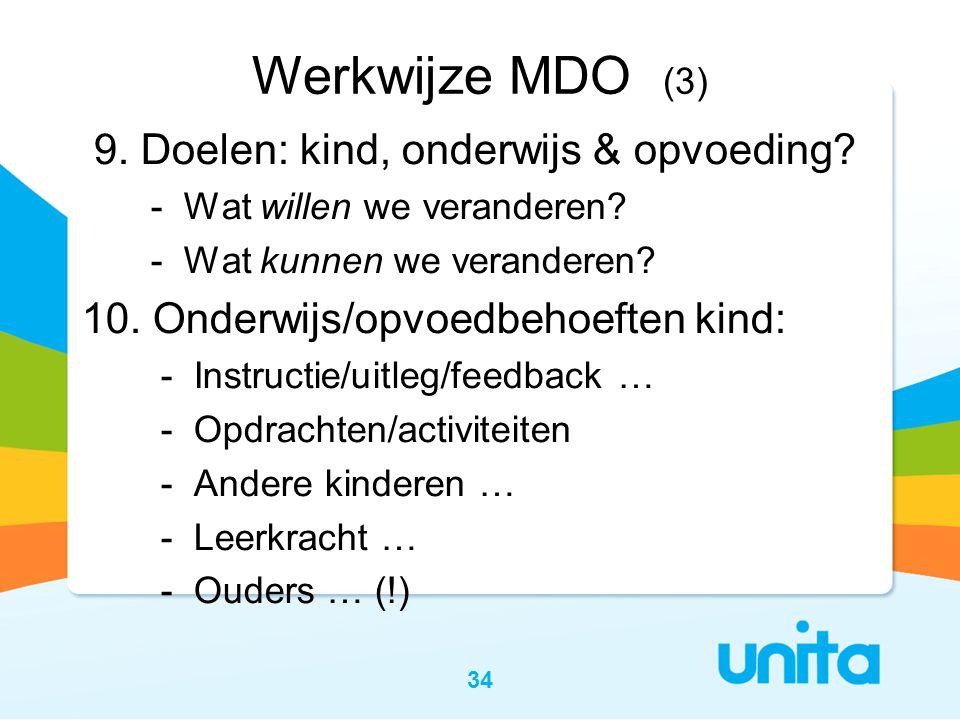 Werkwijze MDO (3) 9. Doelen: kind, onderwijs & opvoeding