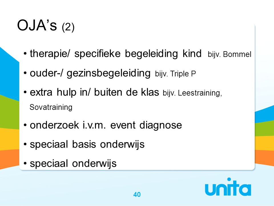 OJA's (2) therapie/ specifieke begeleiding kind bijv. Bommel