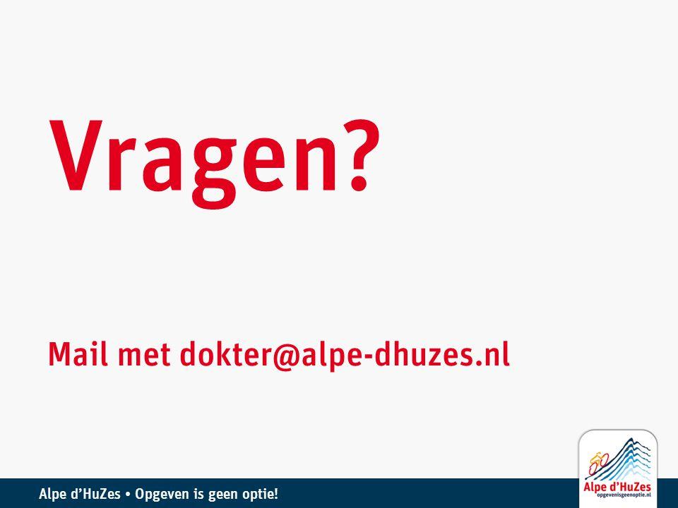 Vragen Mail met dokter@alpe-dhuzes.nl