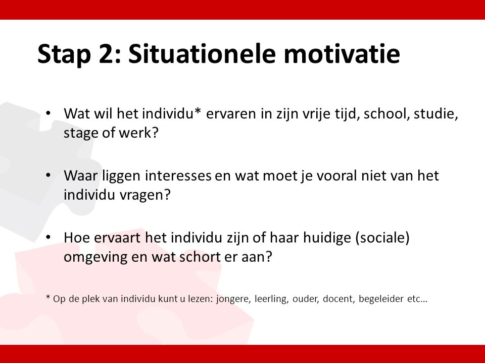 Stap 2: Situationele motivatie