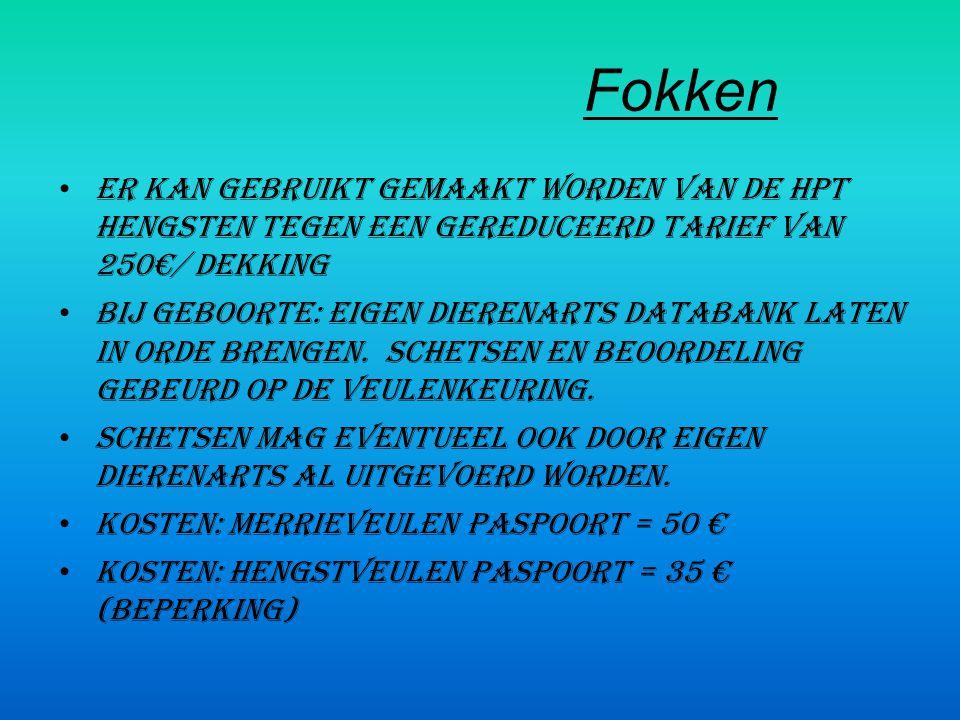 Fokken Er kan gebruikt gemaakt worden van de HPT hengsten tegen een gereduceerd tarief van 250€/ dekking.
