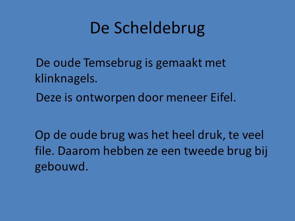 De Scheldebrug De oude Temsebrug is gemaakt met klinknagels.