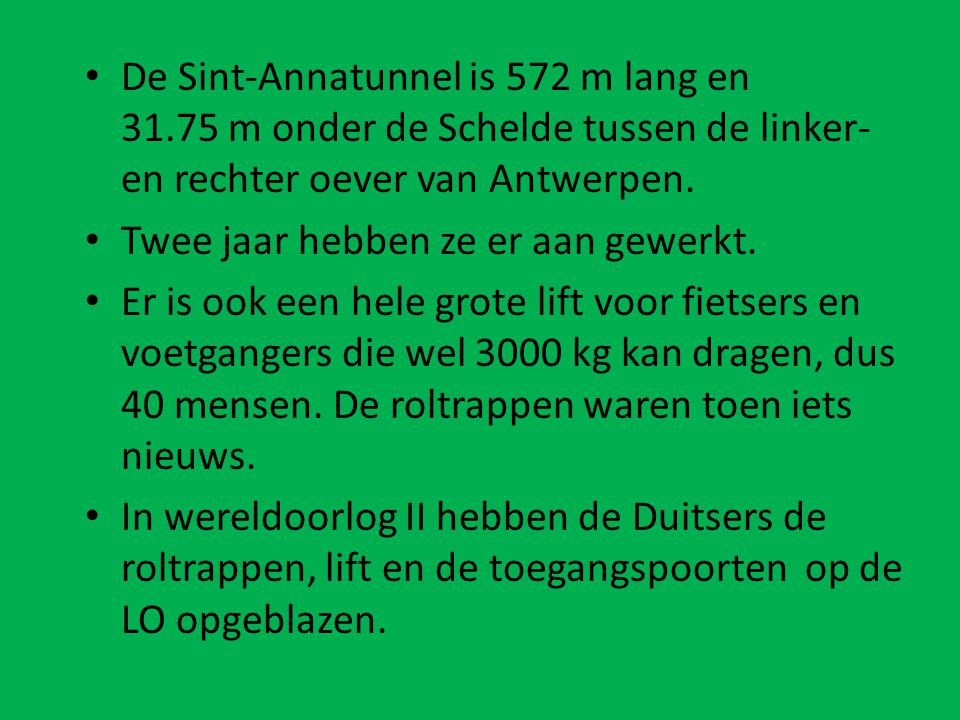 De Sint-Annatunnel is 572 m lang en 31