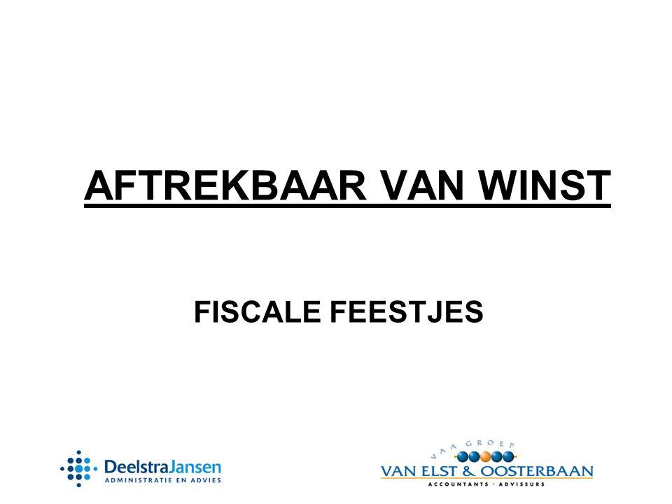 AFTREKBAAR VAN WINST FISCALE FEESTJES