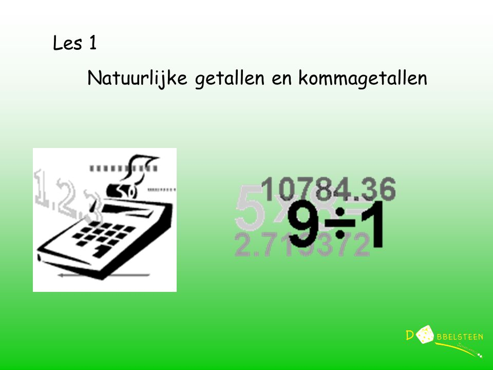 Les 1 Natuurlijke getallen en kommagetallen