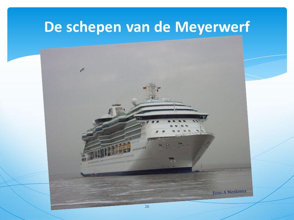 De schepen van de Meyerwerf
