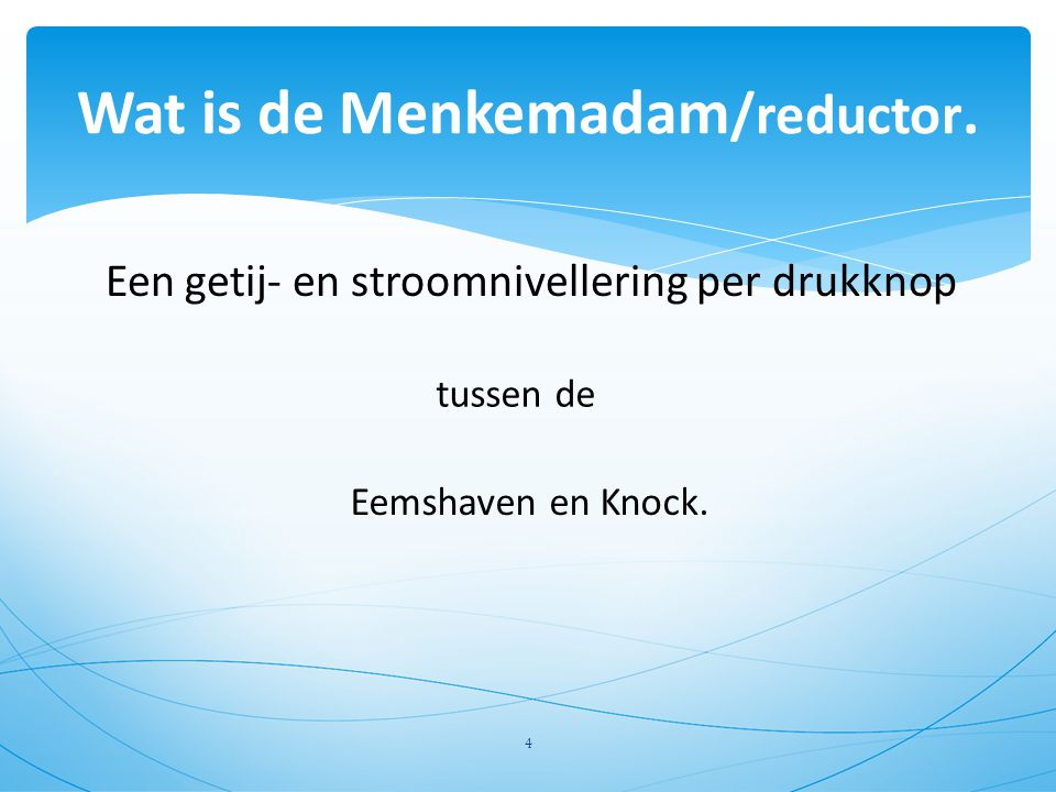 Wat is de Menkemadam/reductor.