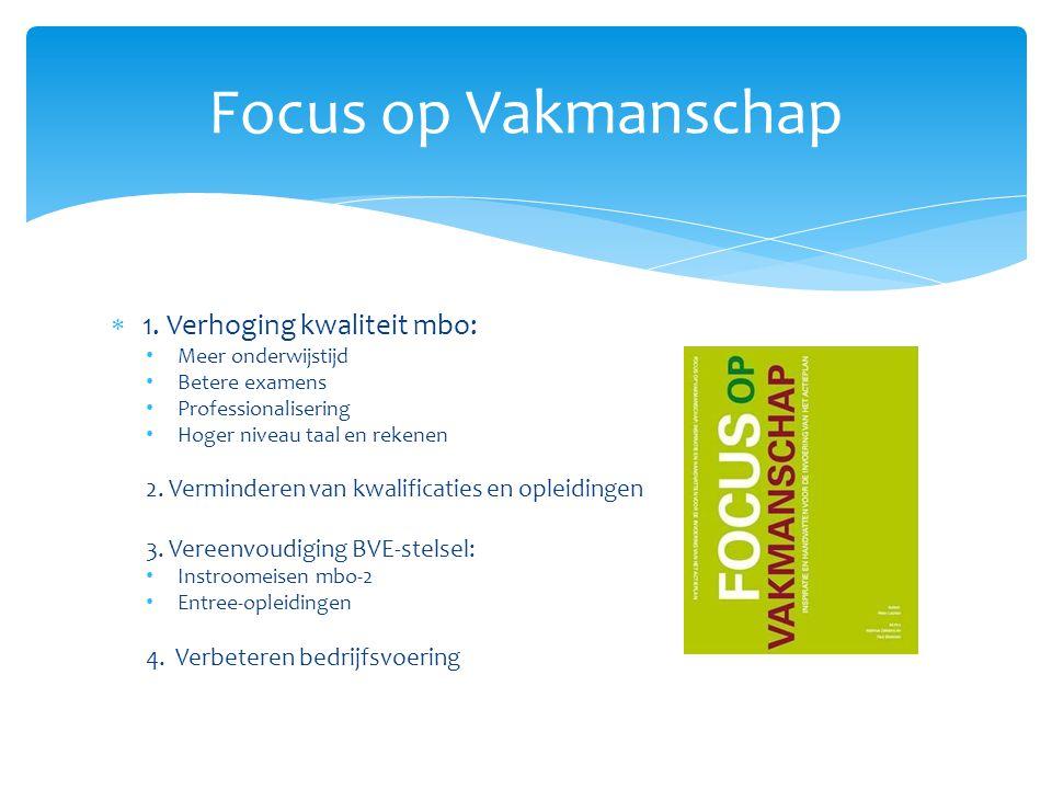 Focus op Vakmanschap 1. Verhoging kwaliteit mbo: