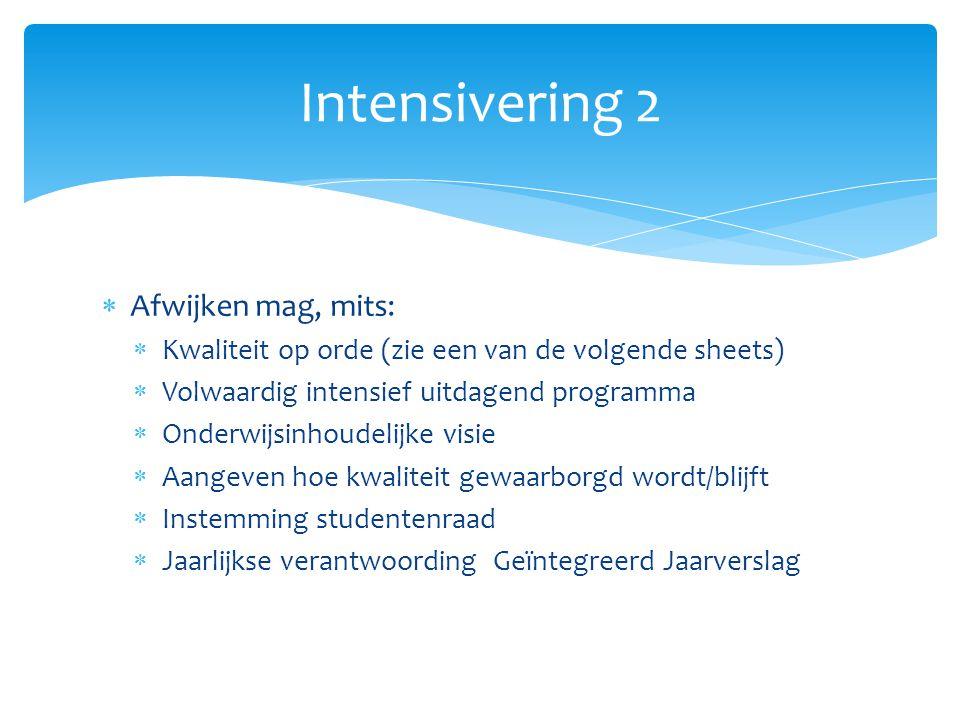 Intensivering 2 Afwijken mag, mits: