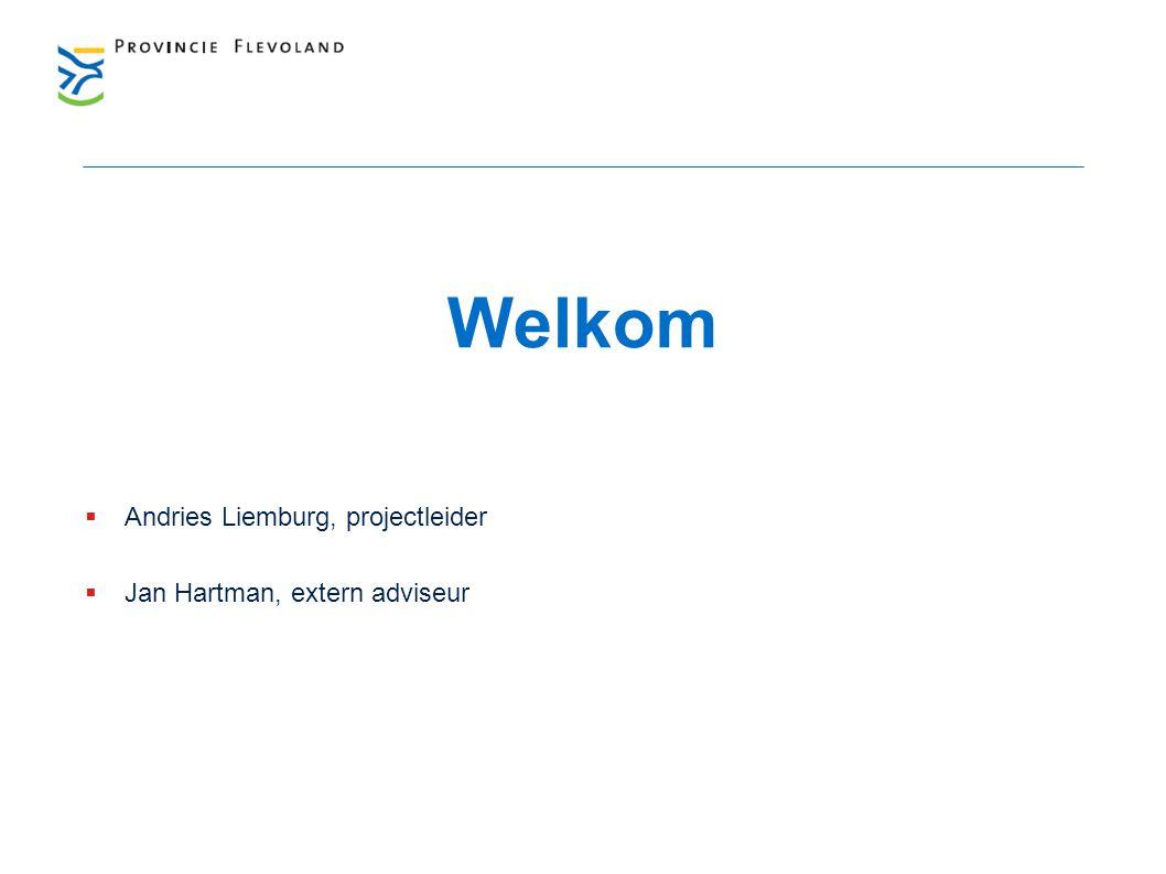 Welkom Andries Liemburg, projectleider Jan Hartman, extern adviseur