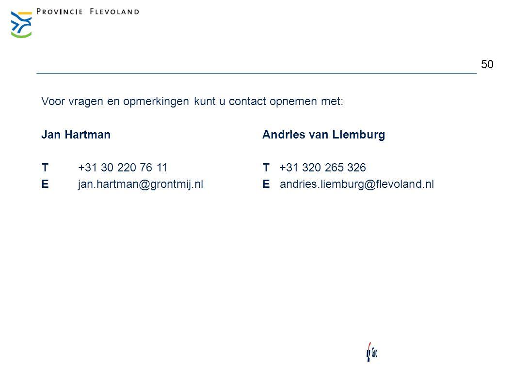 50 Voor vragen en opmerkingen kunt u contact opnemen met: Jan Hartman Andries van Liemburg. T +31 30 220 76 11 T +31 320 265 326.