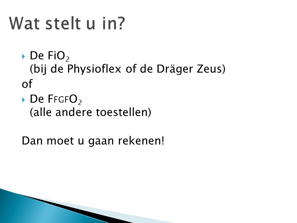 Wat stelt u in De FiO2 (bij de Physioflex of de Dräger Zeus) of