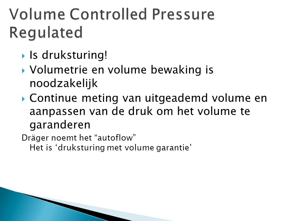 Volume Controlled Pressure Regulated