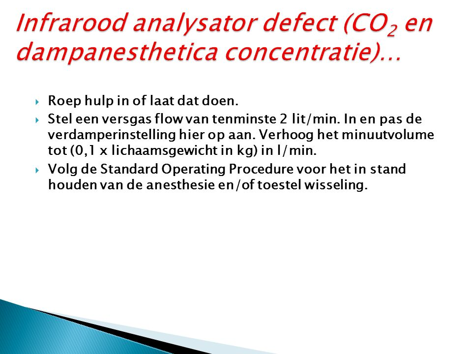 Infrarood analysator defect (CO2 en dampanesthetica concentratie)…