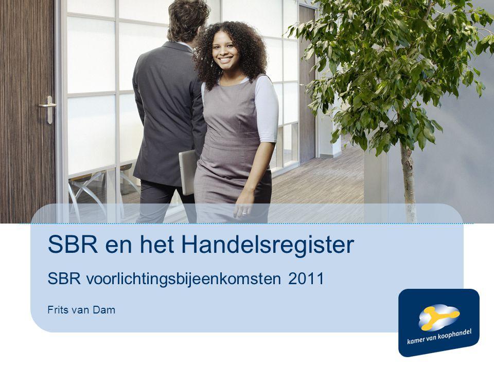 SBR en het Handelsregister SBR voorlichtingsbijeenkomsten 2011