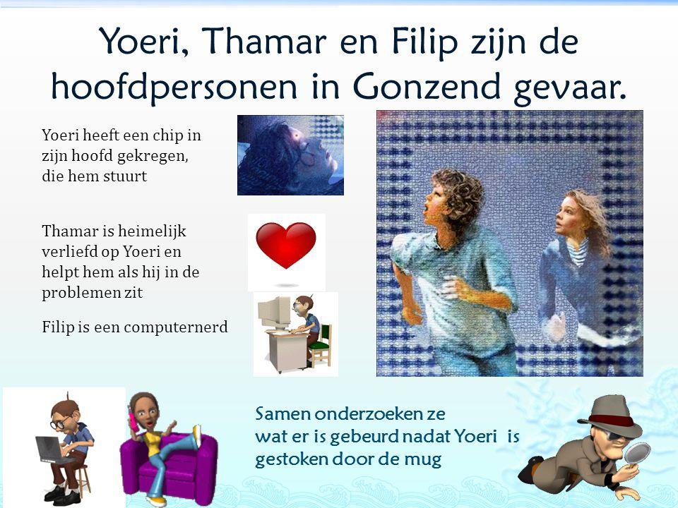 Yoeri, Thamar en Filip zijn de hoofdpersonen in Gonzend gevaar.