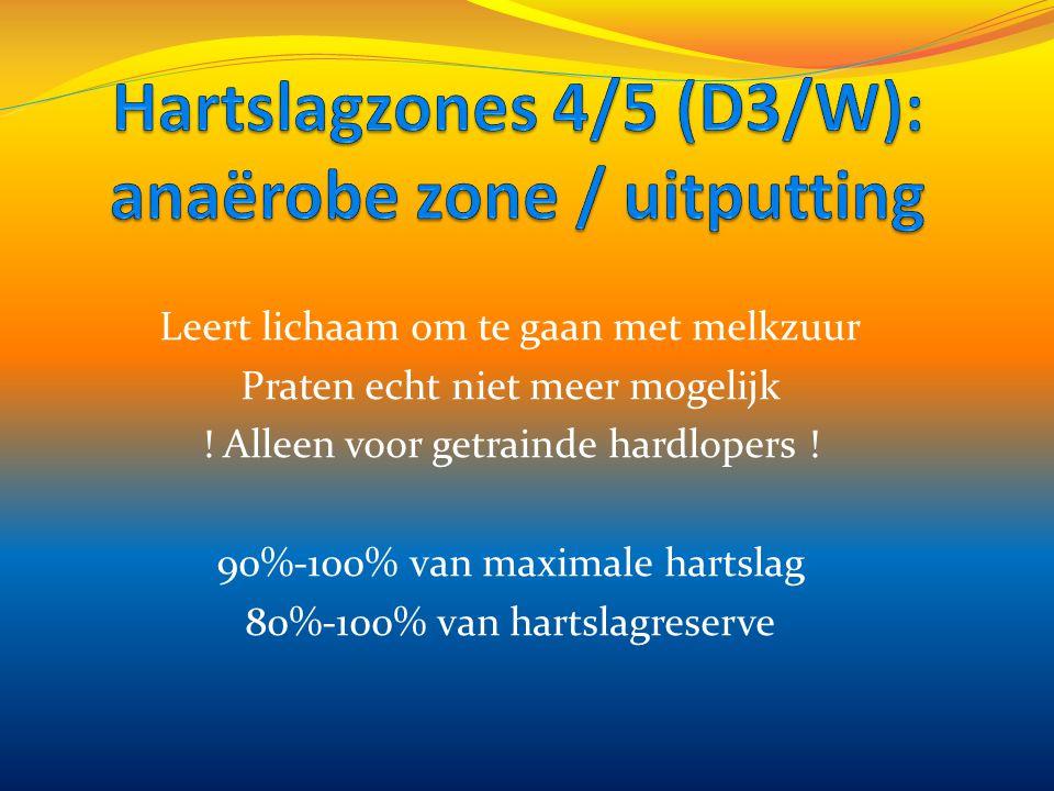 Hartslagzones 4/5 (D3/W): anaërobe zone / uitputting