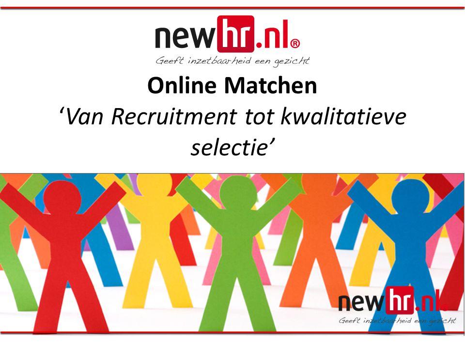 Online Matchen 'Van Recruitment tot kwalitatieve selectie'