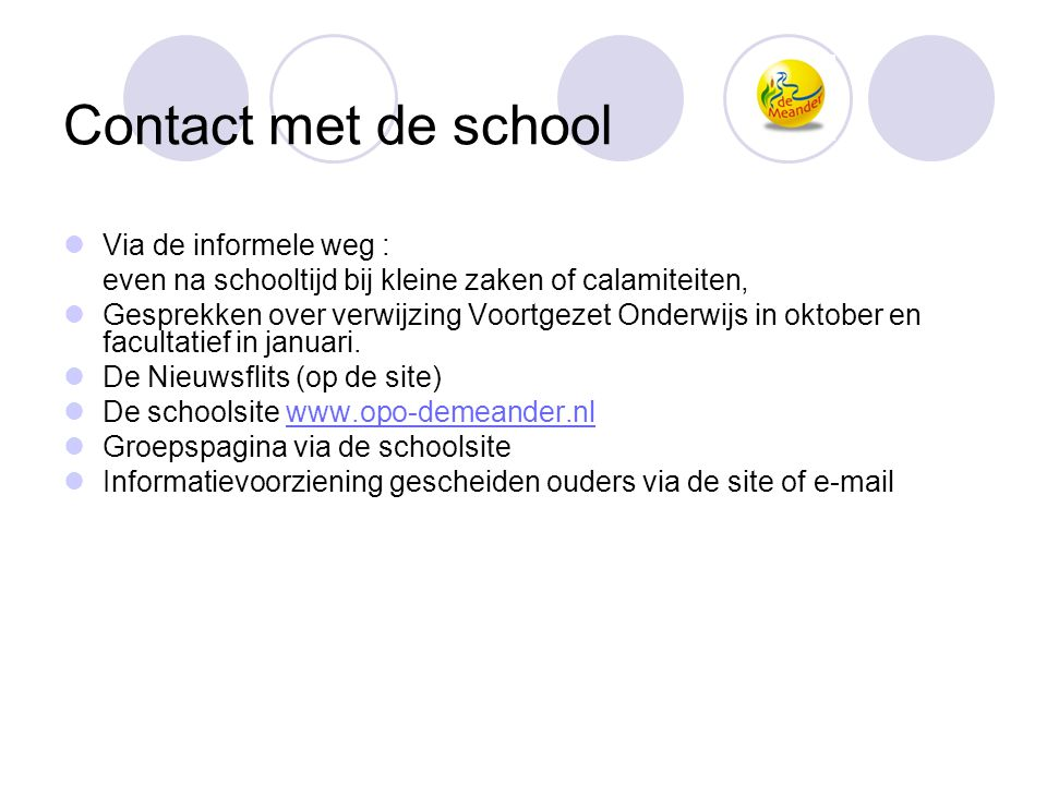 Contact met de school Via de informele weg :