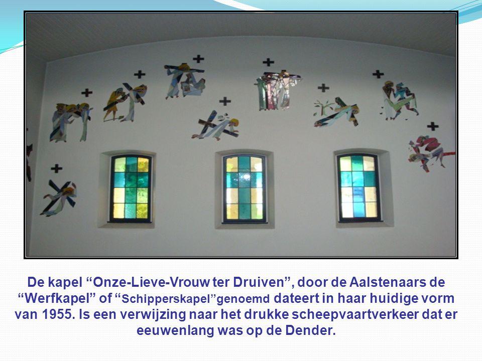 De kapel Onze-Lieve-Vrouw ter Druiven , door de Aalstenaars de
