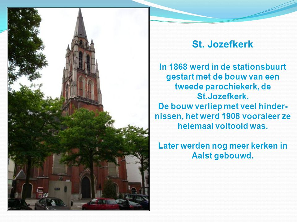 St. Jozefkerk In 1868 werd in de stationsbuurt